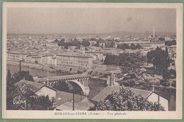CPA - DROME - ROMAN SUR ISERE - VUE GÉNÉRALE -  Le Pont Coupé - Louis Valencony éditeur (Valny) - Romans Sur Isere