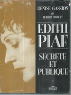 """"""" EDITH PIAF SECRETE ET PUBLIQHE  """" 130 Pages  édition ERGO  1988 - Musique"""