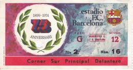 ENTRADA DEL 75 ANIVERSARIO DEL ESTADIO DEL CLUB DE FUTBOL BARCELONA - CORNER SUR PRINCIPAL DELANTERO - Sin Clasificación