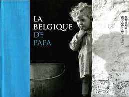La Belgique De Papa Par Henneghien, Texte Julos Beaucarne (ISBN 9782507003289) - Culture