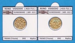 REINO VISIGODO (415-711) GUNDEMARO (609 - 612) TREMIS (TRIENTE) ORO Réplica   DL-11.764 - Fausses Monnaies