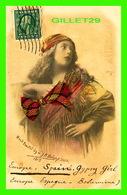 ESPAGNE, SPAIN - GYPSY GIRL - VRAIE BOUCLE EN MATÉRIEL - CIRCULÉE EN 1913 - - Espagne