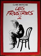 BD BRETECHER - Les Frustrés - Tome 2 - Rééd. 1978 - Brétecher