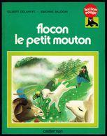 """"""" FLOCON LE PETIT MOUTON """", De G. DELAHAYE & S. BAUDOIN - Collection Ballon Rouge - CASTERMAN. - Livres, BD, Revues"""