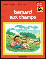 """"""" BERNARD AUX CHAMPS """", De G. DELAHAYE & M. TACQ - Collection Ballon Rouge - CASTERMAN. - Livres, BD, Revues"""