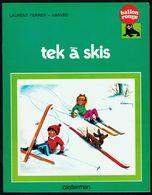 """"""" TEK A SKI """", De L. FERRER & HARVEC - Collection Ballon Rouge - CASTERMAN. - Livres, BD, Revues"""