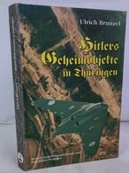 Hitlers Geheimobjekte In Thüringen : [ein Buch Zur Aufdeckung Weisser Flecken In Der Geschichte Des Freistaate - 5. Zeit Der Weltkriege