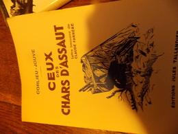 Ceux Des Chars D'Assaut CORLIEU-JOUVE Edité Par TALLANDIER Jules, 1932.EDITION ORIGINALE DEDICACES SIGNE - Books, Magazines, Comics
