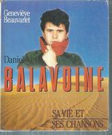 """"""" DANIEL BALAVOINE - SA VIE ET SES CHANSONS   """" 176 Pages éditions: CID  1987 - Musik"""