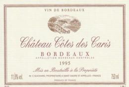 *** ETIQUETTES  ***- Appellation BORDEAUX  Château  Côte Des Caris 1995 - Bordeaux