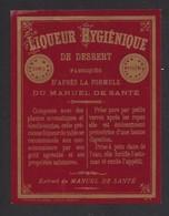 Etiquette  De Liqueur Hygiénique De Déssert  - Fabriqué D'après La Formule Du Manuel De Santé - Etiquettes