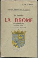 Histoire Régionale Et Locale La Drôme (de L'Antiquité à Nos Jours) Par Jean Coste - Geschiedenis