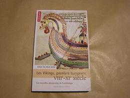 LES VIKINGS Premiers Européens VIIIè XIè Siècle Histoire Viking Marine Archéologie Art France Angleterre Scandinavie - Geschichte
