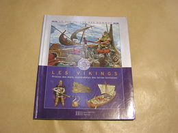 LES VIKINGS Princes Des Mers Explorateurs Des Terres Histoire Viking Marine Archéologie Angleterre Scandinavie Drakkar - Geschichte