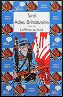 BD ADIEU BRINDAVOINE Suivi De LA FLEUR AU FUSIL - Rééd. 2002 Librio BD - Tardi