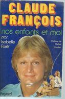 """"""" CLAUDE FRANCOIS - NOS ENFANTS ET MOI   """" 252 Pages  édition: FAYARD  1979 - Musik"""