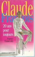 """"""" CLAUDE FRANCOIS - 20 ANS POUR TOUJOURS   """" 240 Pages  édition: HIPPOCAMPE  FEVRIER 1998 - Musik"""