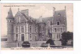 Châteaux De Bretagne - 1503 - LA CHESNARDIERE, à Fougères, à M. De La Chesnardière - Fougeres