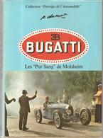 """Automobile BUGATTI Les  """"Pur Sang De Molseim"""" De Pierre  Dumont Edtions EPA De 1975 - Cultura"""