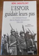 L'Espoir Guidait Leurs Pas – Les Volontaires Français Dans Les Brigades Internationales 1936-1939 - Histoire