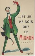 CPA FANTAISIE  PUBLICITAIRE - ...ET JE NE BOIS QUE LE MIGNON .... MORISS - Publicité