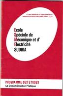 Plaquette SUDRIA 1981 - Ecole Ingénieurs Mécanique Electricité - 82 Pages - Culture