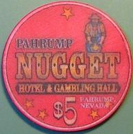 $5 Casino Chip. Nugget, Pahrump, NV. N04. - Casino