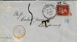 1877- Lettre De LONDON  Pour Bordeaux Avec Demande De Taxe T , Taxée 5 D  TAMPON / Entrée ANGL. AMB. CALAIS F Rouge - Postmark Collection (Covers)