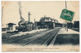 CPA - TARASCON (Bouches Du Rhône) - La Gare Du PLM à 764 Km De Paris - Embranchements De Nimes, St Rémy, ... - Tarascon