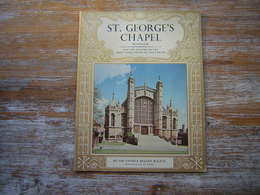EN ANGLAIS ST . GEORGES CHAPEL  WINDSOR And The History Of The Most Noble Order Of The Garter  BY SIR GEORGE BELLEW - Cultural