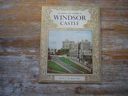 EN ANGLAIS The History And Treasures Of WINDSOR CASTLE  By B J W HILL M A - Culture