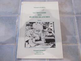 La Tragedie Des Blouses Blanches - F Gourion  1997 Dédicacer - Livres Dédicacés