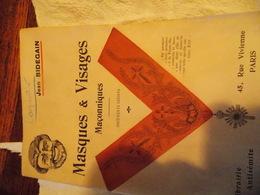 JEAN BIDEGAIN - MASQUES & VISAGES MACONNIQUES - 1906 - Books, Magazines, Comics