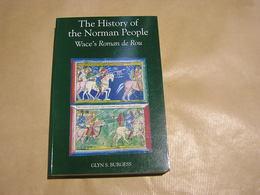 THE HISTORY OF THE NORMAN PEOPLE Wace's Roman De Rou G Burgess Histoire Story NormandsBattle Of Tinchebray Normandie - Histoire