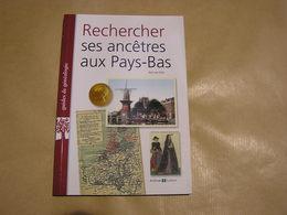 RECHERCHER SES ANCÊTRES AUX PAYS BAS Rob Van Drie Généalogie Recherche Guide Généalogique Ancêtre - Geschiedenis