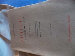AUTEUIL AU COUR DES AGES.AMADEE FAYOL ENSEMBLE.DEDICACES SIGNE - Books, Magazines, Comics