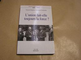 L' UNION FAIT ELLE TOUJOURS LA FORCE ? 1950 1970 Politique Belgique Gouvernement Expo 58 Affaire Louvain Réforme Etat - Politiek