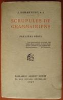 Scrupules De Grammairiens. - Première Série. - Deharveng, J. - 1929. - Livres, BD, Revues