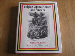 BELGIAN OPERA HOUSES AND SINGERS R Soper Opéras Opérette Ténors Soprano Variétés Musique Chanteur Music Hall Théatre - Cultural