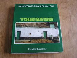 TOURNAISIS Architecture Rurale En Wallonie Régionalisme Hainaut Tournai Pecq Estaimpuis Mouscron Brunehaut Antoing Orcq - Culture