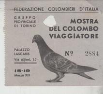 Torino Palazzo Lascaris 1941 Federazione Colombieri D'italia Colombo Viaggiatore    F/P - Biglietti D'ingresso