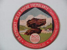 Etiquette Camembert - La Roche Tremblante - Fromagerie De La Chapelle Launay 44 - Loire Atlantique  A Voir ! - Fromage