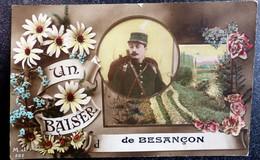 """Carte Postale """" Un Baiser De BESANCON  """" 25 DOUBS Ecrite Soldat Poilu - Gruss Aus.../ Gruesse Aus..."""