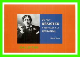 CÉLÉBRITÉS -OSCAR WILDE 1854-1900 - ON PEUT RÉSISTER À TOUT SAUF À LA TENTATION - ÉDITION HAZAN, 1997 - - Ecrivains