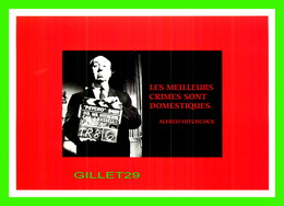 CÉLÉBRITÉS - ALFRED HITCHCOCK, 1899-1980 - RÉALISATEUR - LES MEILLEURS CRIMES SONT DOMESTIQUES - ÉDITIONS HAZAN EN 1997 - Artistes