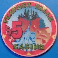 $5 Casino Chip. Feather Falls, Oroville, CA. N05. - Casino
