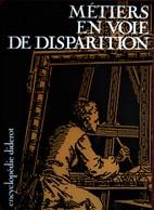 Encyclopédie Diderot - Métiers En Voie De Disparition - Documenta - ( Mai 1984 ) . - Encyclopédies
