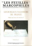 Bulletin Les Feuilles Marcophiles Supplément Au N° 295 Les Bureaux Taxateurs De France Par Michéle Chauvet Année 1999 - Guides & Manuels