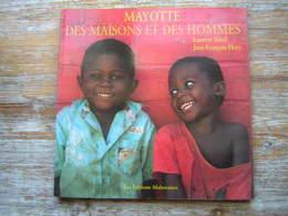 MAYOTTE DES MAISONS ET DES HOMMES  LAURENT ABAD  JEAN FRANCOIS HORY  LES EDITIONS MAHORAISES 1997 - Livres
