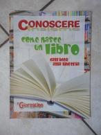 Conoscere Insieme - Opuscolo - Come Nasce Un Libro - Dall'idea Alla Libreria -  IL GIORNALINO - Libri, Riviste, Fumetti